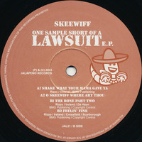 Skeewiff: One Sample Short Of A Lawsuit E.P.