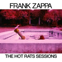 Zappa, Frank: Hot rats Sessions
