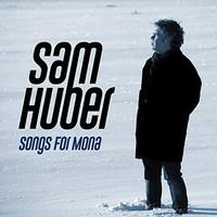Huber, Sam: Songs for Mona