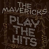 Mavericks: Play The Hits