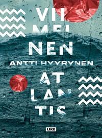 Hyyrynen, Antti: Viimeinen Atlantis