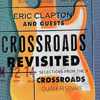Clapton, Eric: Crossroads Revisited: Selections From The Guitar Festivals