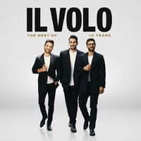 Il Volo: 10 years - the best of