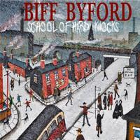 Byford, Biff: School of Hard Knocks