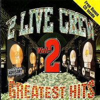 2 Live Crew: Greatest Hits Vol. 2