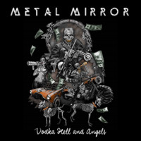 Metal Mirror: Vodka Hell and Angels