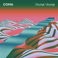 Coma: Voyage voyage (ltd turquoise vinyl)