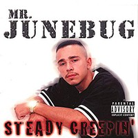 Mr. Junebug: Steady Creepin'