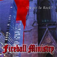 Fireball Ministry: Où Est La Rock?