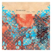 Dubkasm: Two X Two