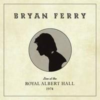 Ferry, Bryan: Live at the royal albert hall 1974