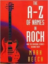 V/A: The A-Z of Names in Rock - And the Amazing Stories Behind Them
