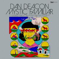 Deacon, Dan: Mystic familiar