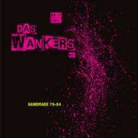 Das Wankers: Handmade 79-84