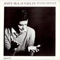 McLaughlin, John: My Goals Beyond