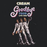 Cream: Goodbye Tour - Live 1968