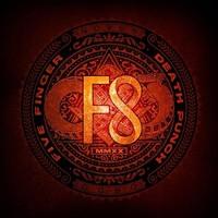 Five Finger Death Punch: F8
