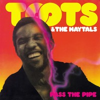 Toots and The Maytals: Pass The Pipe