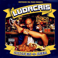 Ludacris: Chicken -N- Beer