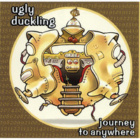 Ugly Duckling: Journey To Anywhere