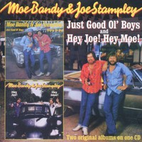 Moe Bandy & Joe Stampley: Just good ol' boys / hey joe! hey moe!