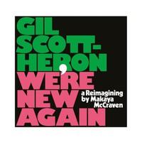 Scott-Heron, Gil: We're new again