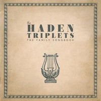 Haden Triplets: Family Songbook