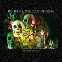 Bohren & Der Club Of Gore: Patchouli Blue