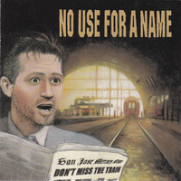No Use for a Name: Don't miss the train