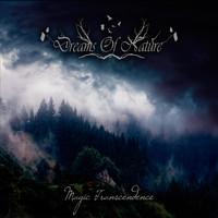 Dreams Of Nature: Magic transcendence