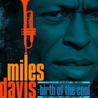 Davis, Miles: Music From And Inspired By Birth Of The Cool, A Film By Stanley Nelson