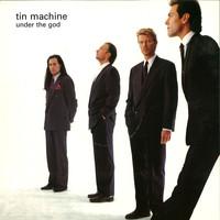Tin Machine: Under The God