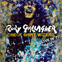 Gallagher, Rory: Check Shirt Wizard – Live in '77