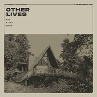Other Lives: For Their Love