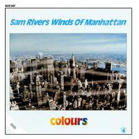 Sam Rivers Winds Of Manhattan: Colours