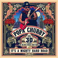 Chubby, Popa: It's a Mighty Hard Road