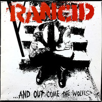 Rancid : ...And Out Come The Wolves