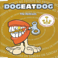 Dog Eat Dog: No Fronts: The Remixes