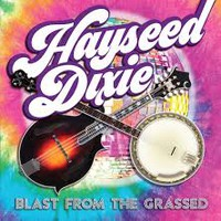 Hayseed Dixie: Blast from the grassed