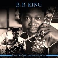 King, B.B.: Ten Classic Albums Plus Singles