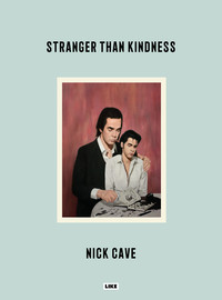 Cave, Nick: Stranger Than Kindness