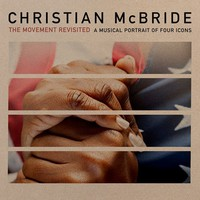 McBride, Christian: The movement revisited - a musical portrait of four icons