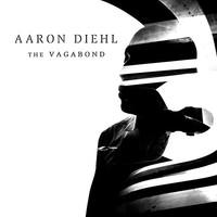 Diehl, Aaron: The vagabond