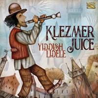 Klezmer Juice: Yiddish lidele