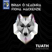 Mackenzie, Fiona: Tuath: songs of the northland