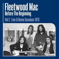 Fleetwood Mac: Before the Beginning Vol 2: Live & Demo Sessions 1970
