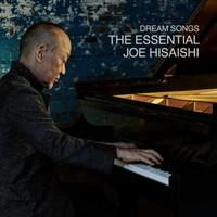 Hisaishi, Joe: Dream Songs: the Essential Joe Hisaishi