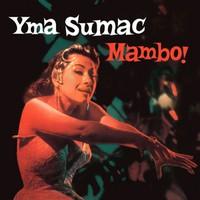 Sumac, Yma: Mambo!
