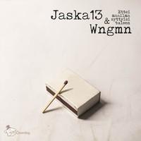 Jaska 13 & Wngmn: Ettei maailma syttyisi tuleen