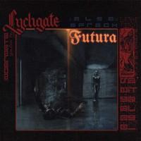 Lychgate: Also sprach Futura